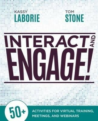 Interact and Engage!: 50+ Activities for Virtual Training, Meetings, and