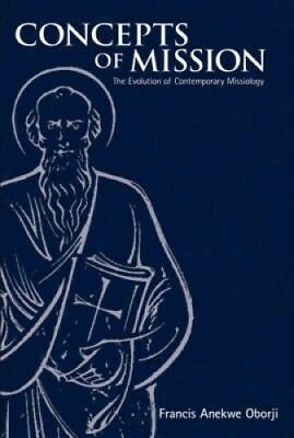 Concepts of Mission: The Evolution of Contemporary Missiology.