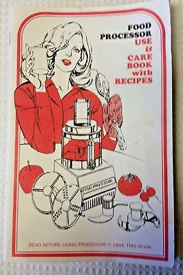 1970s Food Processor Use and Care Book with Recipes