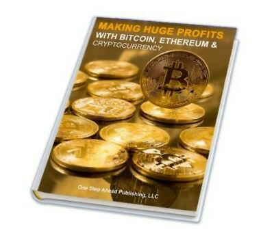 Making Huge Profits with Bitcoin, Ethereum and Cryptocurrency Ebook