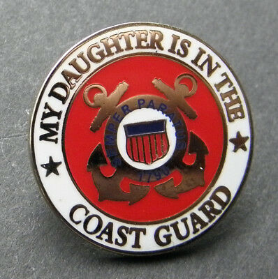 MY DAUGHTER IS IN THE COAST GUARD USCG LAPEL PIN 1 inch