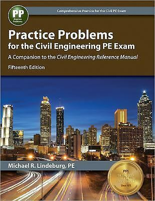 Practice Problems for the Civil Engineering PE Exam15th Ed