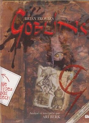 GOBLINS ! Brian FROUD Ari BERK illustrations gobelin Féérie FEE livre fantasy