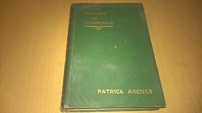 PATRICK ARCHER Humours Of Shanwalla 1st EDN 1906 VINTAGE IRISH BOOK IRELAND