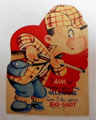 #113 VTG 1940's? GREETING CARD *VALENTINE'S DAY DIE CUT HUNTER *BE YOUR BIG SHOT
