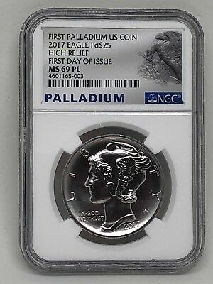 2017 $25 1 oz Palladium Eagle Coin NGC MS 69 PL PROOFLIKE FIRST DAY OF ISSUE
