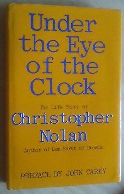 Christopher Nolan UNDER THE EYE OF THE CLOCK BIOGRAPHY HB 1987 Dublin Whitbread