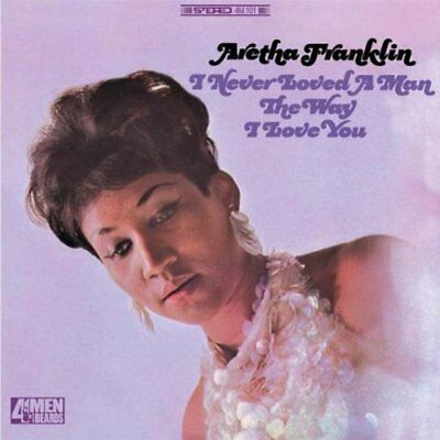 Aretha Franklin - I Never Loved A Man (The Way I...) Vinyl LP 4MENWITHBEARD NEU