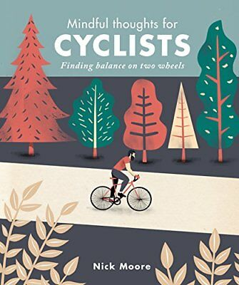 Mindful Thoughts for Cyclists: Finding Balance on Two Wheels (Nick Moore) | The