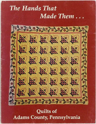 Antique Quilts of Adams County Pennsylvania -Gettysburg Quiltmakers + More!