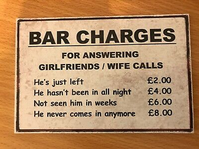 FUNNY SIGN PUB / BAR CHARGES for answering phone to wife - VINYL STICKER PLASTIC