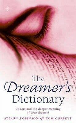 The Dreamer's Dictionary by Stearn Robinson.