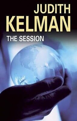 The Session by Judith Kelman.