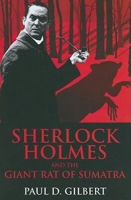 Sherlock Holmes and the Giant Rat of Sumatra by Paul D. Gilbert.