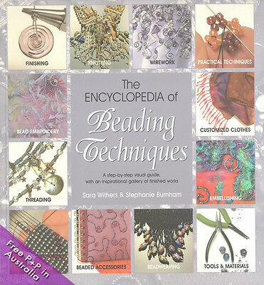 NEW The Encyclopedia Of Beading Techniques by Sara Withers