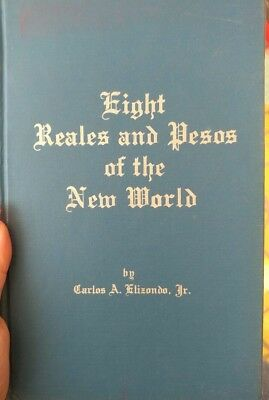 Eight Reales And Pesos Of The New World By Carlos Elizondo Jr First Edition 1968