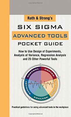 Rath & Strong's Six Sigma Advanced Tools Pocket Guide: How to Use Design Expe…