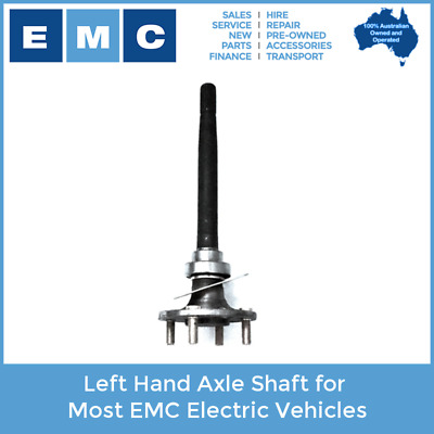 Left Hand Side Axle Shaft for Most EMC Electric Vehicles