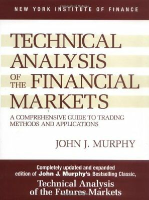 New Hardcover_Technical Analysis of the Financial Markets: A Comprehensive Guide