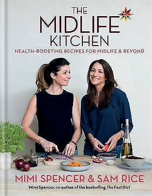 The Midlife Kitchen: health-boosting recipes for midlife & beyond, Rice, Sam, Sp
