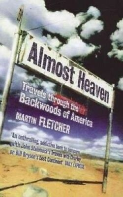 Almost Heaven: Travels Through the Backwoods of America by Martin Fletcher.