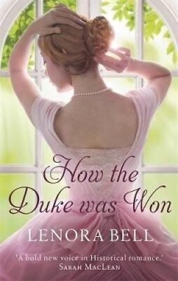 How the Duke Was Won (The Disgraceful Dukes) by Lenora Bell.