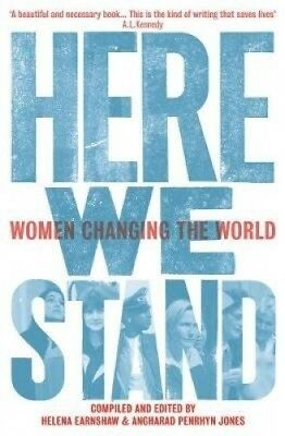 Here We Stand: Women Changing the World by Helena Earnshaw.