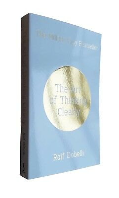 The Art of Thinking Clearly Better Thinking By Rolf Dobelli New Paperback