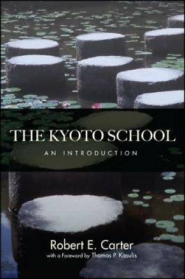 The Kyoto School: An Introduction by Robert E. Carter.