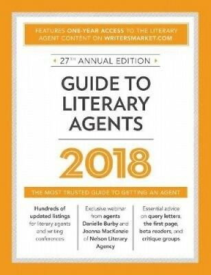 Guide to Literary Agents 2018: The Most Trusted Guide to Getting Published.