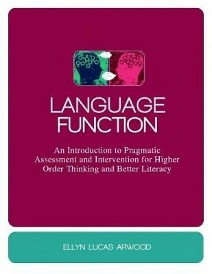 Language Function: An Introduction to Pragmatic Assessment and Intervention