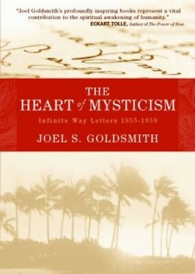 Heart of Mysticism: Infinite Way Letters 1955-1959 by Joel S. Goldsmith.