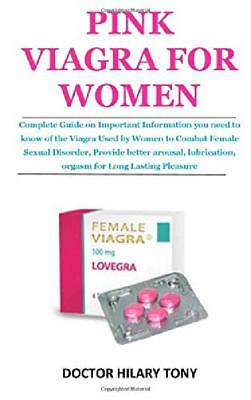 Pink Viagra for Women: Complete Guide o by Doctor Hilary Tony New Paperback Book