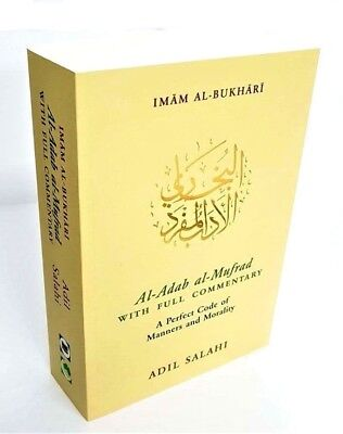 Al Adab al Mufrad: A Perfect Code of Manners and Morality (Paperback)