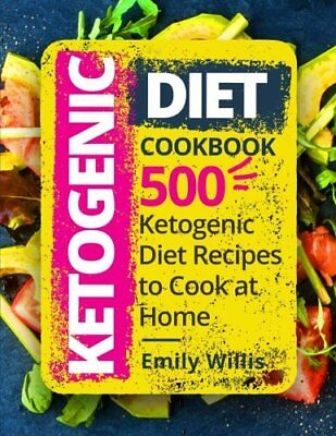500 Complete Ketogenic Diet Recipes Your Essential Guide to Home  Keto Lifestyle