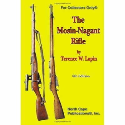 The Mosin-Nagant Rifle (For collectors only) (For collectors only) Terence W. La