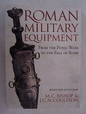 Roman Military Equipment from the Punic Wars to the Fall of Rome (2nd Edition)
