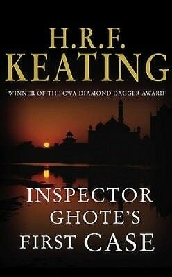 Inspector Ghote's First Case by H. R. F. Keating.
