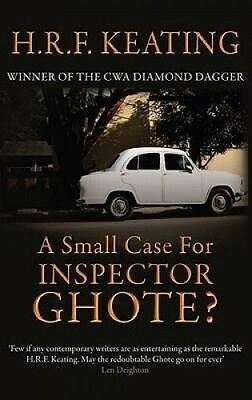 A Small Case for Inspector Ghote? by H. R. F. Keating.