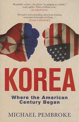 KOREA Where the American Century Began - Michael Pembroke NEW Paperback FREE P&H