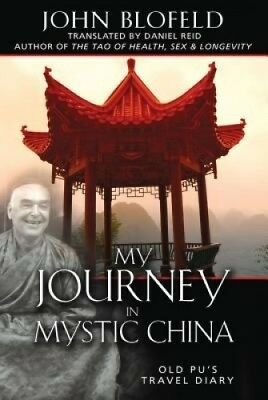 My Journey in Mystic China: Old Pu's Travel Diary by John Blofeld.