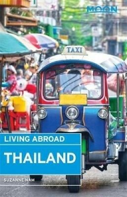Moon Living Abroad Thailand (Moon Living Abroad) by Suzanne Nam.
