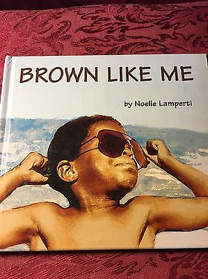 Brown Like Me By Noelle Lamperti 2000 Hardback Book SHIPS RIGHT NOW