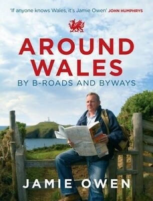 Around Wales by B-Roads and Byways by Jamie Owen.