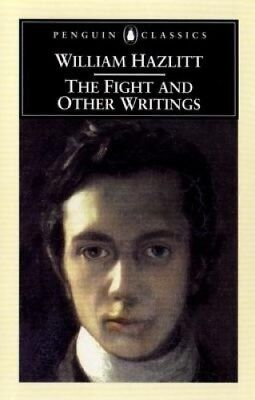 The Fight and Other Writings by William Hazlitt.