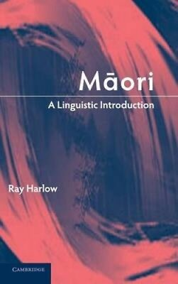 Maori: A Linguistic Introduction by Ray Harlow.