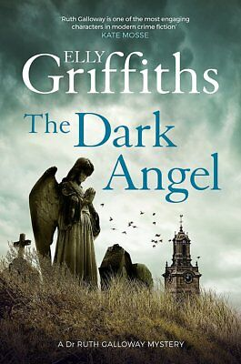 The Dark Angel The Dr Ruth Galloway Mysteries 10 Elly Griffiths Hardcover Book