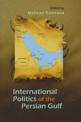 The International Politics of the Persian Gulf (Modern Intellectual and