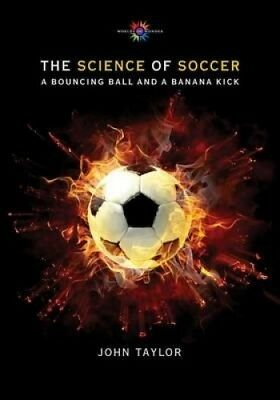 The Science of Soccer: A Bouncing Ball and a Banana Kick (Barbara Guth Worlds