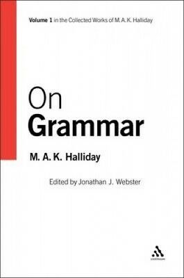 On Grammar (Collected Works of M.A.K. Halliday) by M. A. K. Halliday.